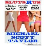 Sluts R Us - Three Tales of Debauchery - Michael Scott Taylor