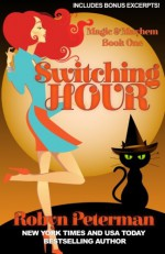 Switching Hour: Magic and Mayhem Book One (Volume 1) - Robyn Peterman