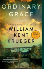 By William Kent Krueger Ordinary Grace: A Novel (Reprint) - William Kent Krueger