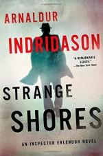 By Arnaldur Indridason Strange Shores: An Inspector Erlendur Novel (An Inspector Erlendur Series) - Arnaldur Indridason