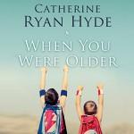 When You Were Older - Catherine Ryan Hyde, Nick Podehl