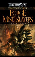 Forge of the Mind Slayers - Tim Waggoner