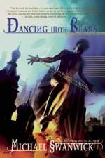 Dancing with Bears - Michael Swanwick