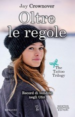 Oltre le regole (The Tattoo Trilogy Vol. 1) (Italian Edition) - Jay Crownover