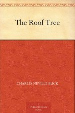 The Roof Tree - Charles Neville Buck, Lee F. Conrey