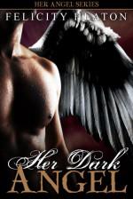Her Dark Angel (Her Angel: Bound Warriors #1) - Felicity Heaton