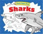 Pencil, Paper, Draw!®: Sharks - Steve Harpster