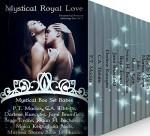 Mystical Royal Love: Paranormal Romance Anthology Box Set 3 (Mystical Box Set Babes) - P. T. Macias, Jami Brumfield, Darlene Kuncytes, Bryce Evans, C.A. Tibbitts, S.L. Bull, Moira Keith, Margaret Taylor, Julia Mills, Joann H. Buchanan, Marissa Storm, Billie Jo Hanlin, Tasha Thomas