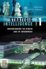 Strategic Intelligence [5 Volumes] - Loch K. Johnson
