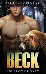 Beck (BBW Bear Shifter Moonshiner Romance) (120 Proof Honey Book 4) - Becca Fanning
