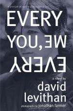 Every You, Every Me - Jonathan Farmer, David Levithan