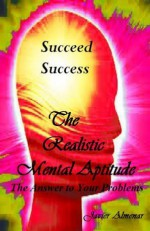 The Realistic Mental Aptitude, The Answer to Your Problems - Olga Núñez Miret, Javier Almenar, Pili Vallejo