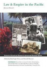 Law & Empire in the Pacific: Fiji and Hawai'i - Sally Engle Merry