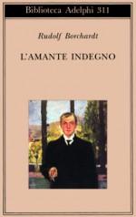 L'amante indegno - Rudolf Borchardt, Elisabetta Dell'Anna Ciancia