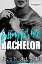 Falling for Her Bachelor (Bachelor Auction Returns Book 2) - Robin Bielman