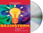 Brainstorm: Using Science to Spark Maximum Creativity - Mariette DiChristina, William Dufris