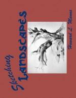 Sketching Landscapes - Howard L. Munns, Melissa Bowersock