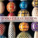 1000 Glass Beads: Innovation & Imagination in Contemporary Glass Beadmaking - Valerie Van Arsdale Shrader, Lark Books