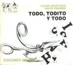 Todo, Todito y Todo - Julio Pagano, Laura Devetach