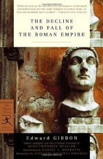 The Decline and Fall of the Roman Empire - Edward Gibbon, Daniel J. Boorstin, Gian Battista Piranesi, Hans-Friedrich Mueller