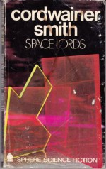 Space lords; science fiction, - Cordwainer Smith