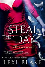 Steal the Day - Lexi Blake