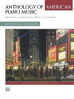Anthology of American Piano Music: Intermediate to Early Advanced Works by 31 Composers - Maurice Hinson