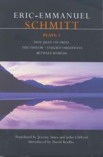 Plays 1: Don Juan on Trial / The Visitor / Enigma Variations / Between Worlds - Éric-Emmanuel Schmitt