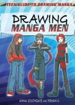 Drawing Manga Men - Anna Southgate, Yishan Li