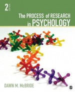 The Process of Research in Psychology - Dawn M. McBride