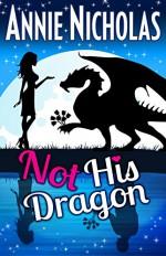 Not His Dragon - Annie Nicholas