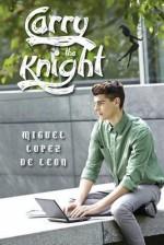 Carry the Knight - Miguel Lopez de Leon