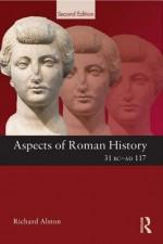 Aspects of Roman History 31bc-Ad117 - Richard Alston