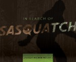 In Search of Sasquatch - Kelly Milner Halls