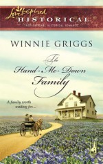 The Hand-Me-Down Family (Love Inspired Historical #28) - Winnie Griggs