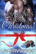 The Cowbear's Secret Christmas Baby - Liv Brywood