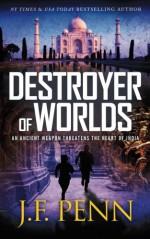 Destroyer of Worlds - J.F. Penn