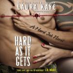 Hard As It Gets: A Hard Ink Novel, Book 1 - Laura Kaye, Seraphine Valentine