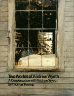 Two Worlds of a Wyeth Pap - Andrew Wyeth, Thomas Hoving