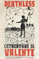 Deathless - Catherynne M. Valente