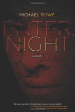 Enter, Night - Michael Rowe