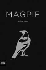 Magpie - Michael James, Thought Catalog