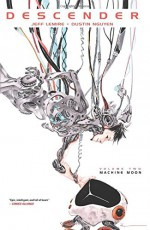 Descender Volume 2: Machine Moon - Jeff Lemire