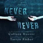 Never Never: Part One - Colleen Hoover, Tarryn Fisher, Kevin Free, Elizabeth Evans