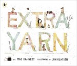 Extra Yarn - Mac Barnett, Jon Klassen