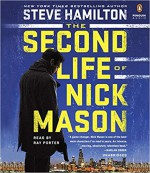 The Second Life of Nick Mason - Steve Hamilton, Ray Porter
