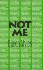 Not Me (Native Agents) - Eileen Myles
