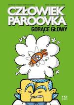 Człowiek Paroovka. Gorące głowy - Marek Lachowicz, Tomasz Kuczma