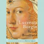 Lucrezia Borgia: Life, Love, and Death in Renaissance Italy - Sarah Bradford, Lorna Raver, Inc. Blackstone Audio