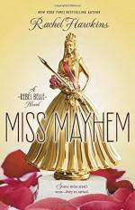 Miss Mayhem: A Rebel Belle Novel by Rachel Hawkins (7-Apr-2015) Hardcover - Rachel Hawkins